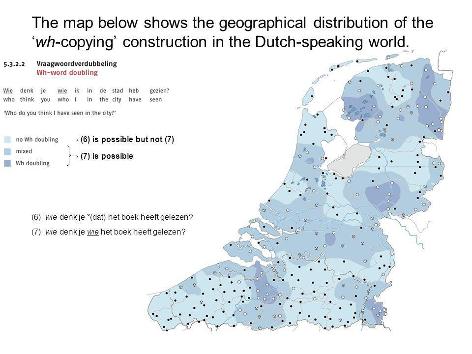 18 The map below shows the geographical distribution of the 'wh-copying' construction in the Dutch-speaking world.