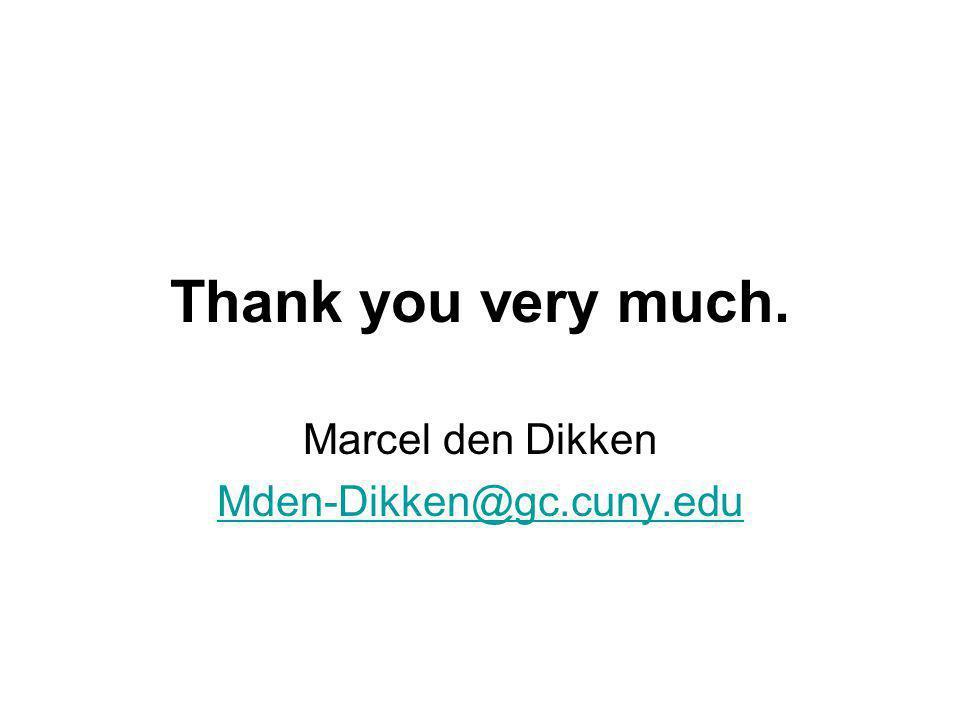 Thank you very much. Marcel den Dikken Mden-Dikken@gc.cuny.edu