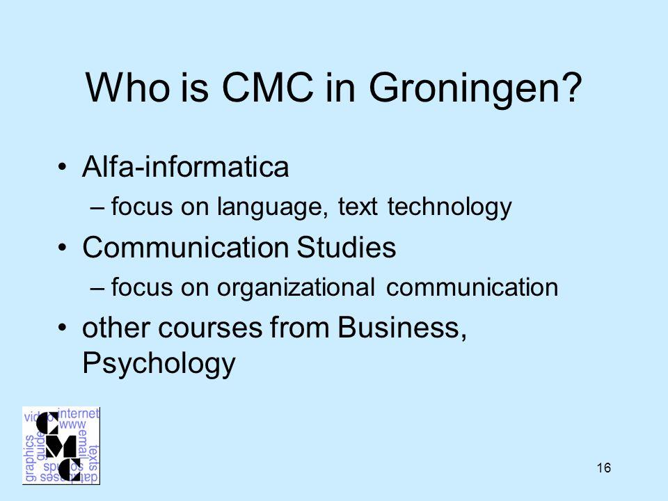 16 Who is CMC in Groningen.