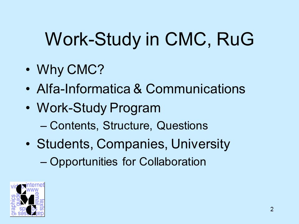 2 Work-Study in CMC, RuG Why CMC.