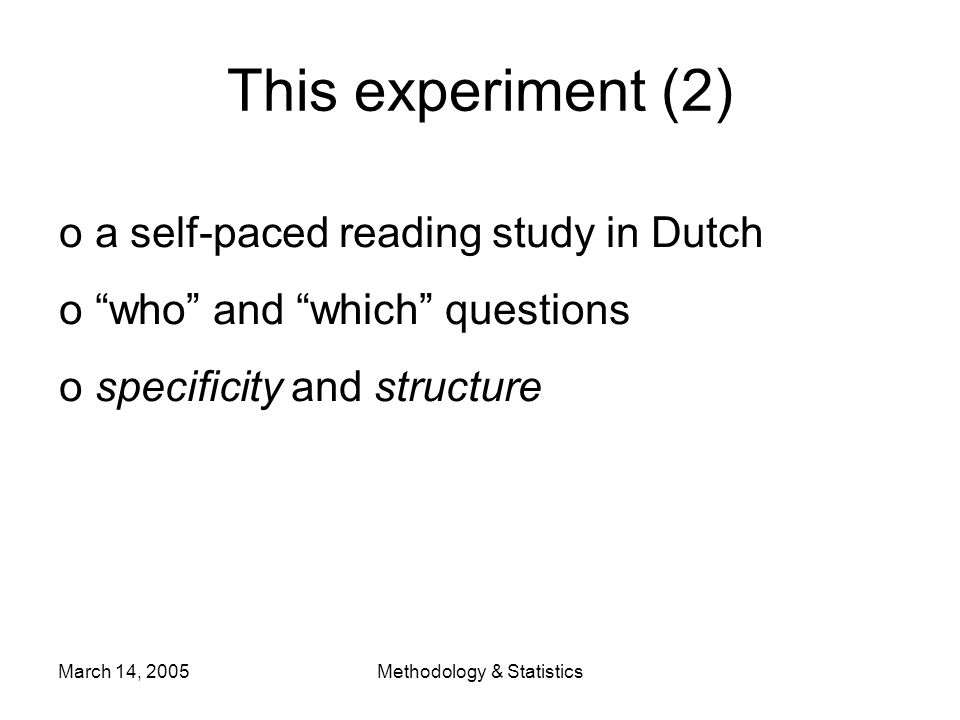 March 14, 2005Methodology & Statistics o Phrase 4: Participle Reading times (5)