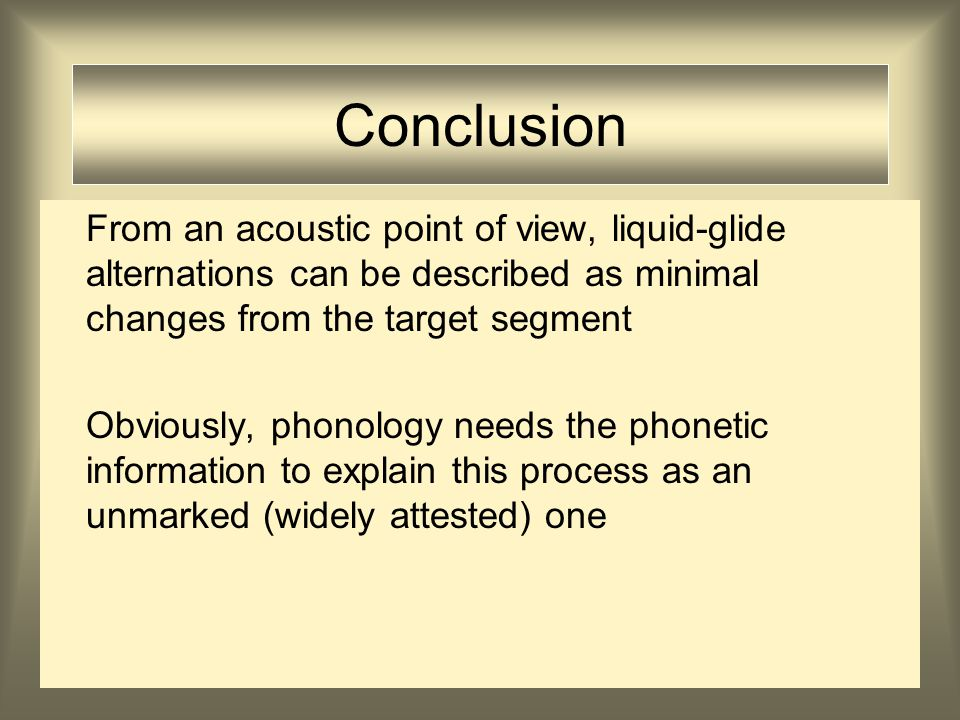 Sonorant Consonants Acoustically Lehiste (1964): F1 and F2 of [l] and [w] coincide to a large extent.