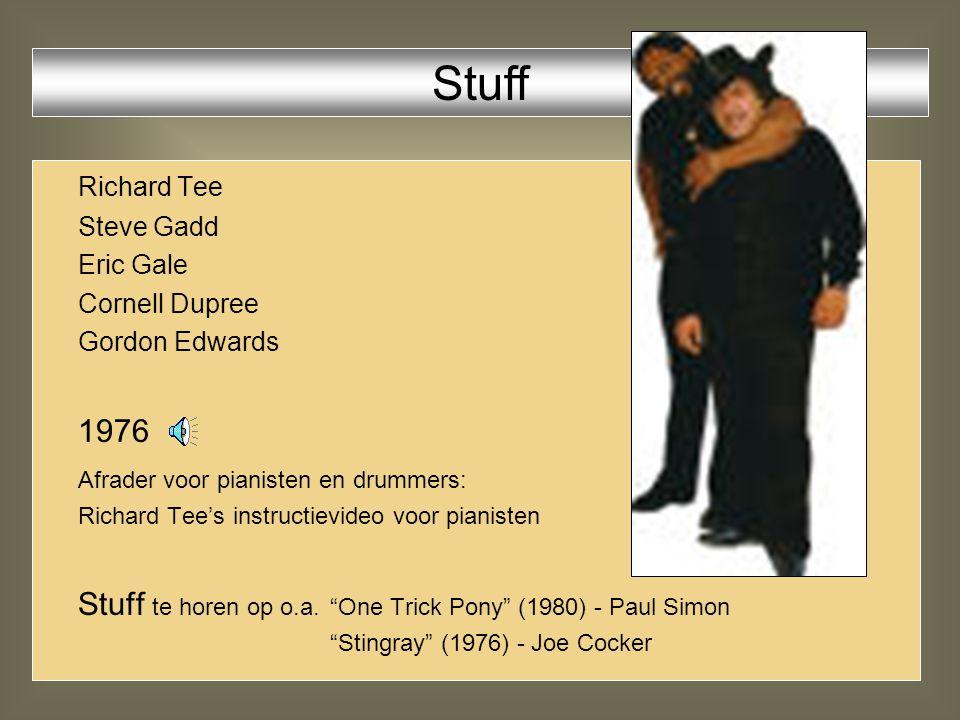 Richard Tee Steve Gadd Eric Gale Cornell Dupree Gordon Edwards 1976 Afrader voor pianisten en drummers: Richard Tee's instructievideo voor pianisten Stuff te horen op o.a.