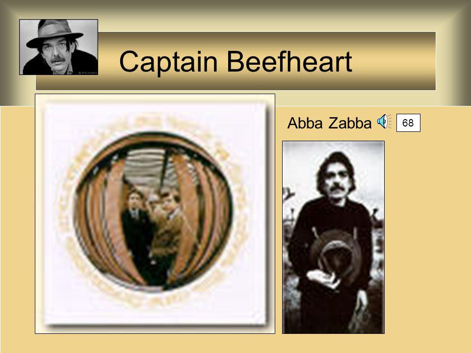Captain Beefheart Abba Zabba 68