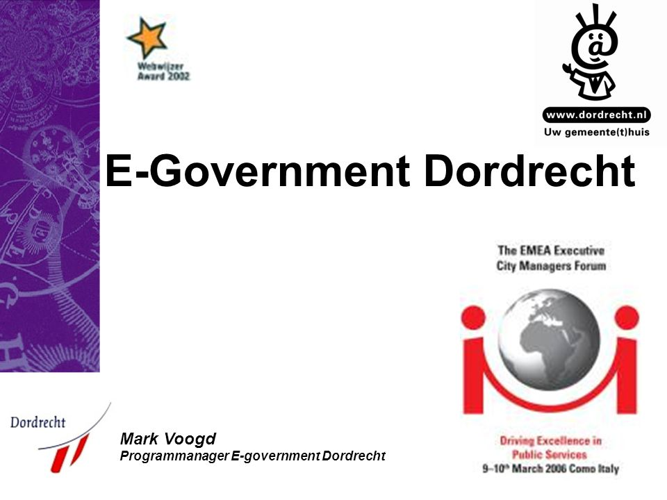 E-Government Dordrecht Mark Voogd Programmanager E-government Dordrecht