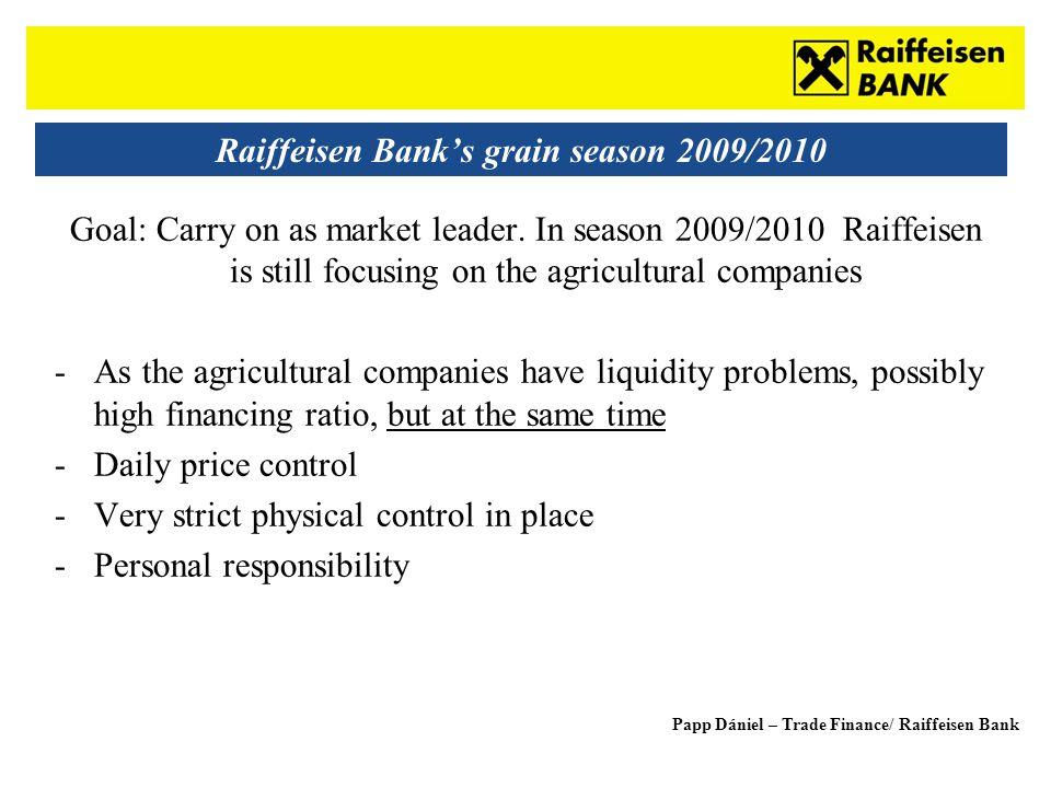 Sub - Heading Raiffeisen Bank's grain season 2009/2010 Goal: Carry on as market leader.