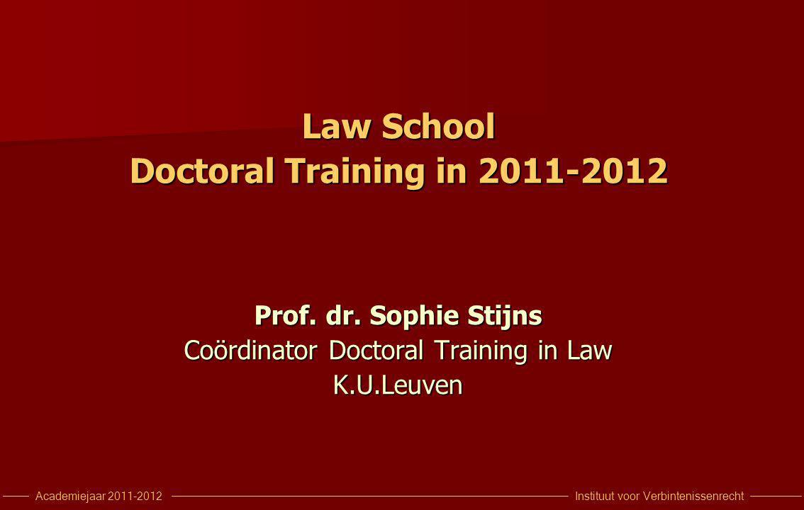 Instituut voor VerbintenissenrechtAcademiejaar 2011-2012 Law School Doctoral Training in 2011-2012 Prof.