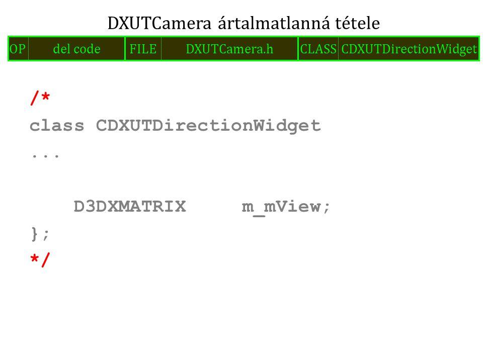 /* class CDXUTDirectionWidget... D3DXMATRIX m_mView; }; */ DXUTCamera ártalmatlanná tétele FILEDXUTCamera.hOPdel codeCLASSCDXUTDirectionWidget