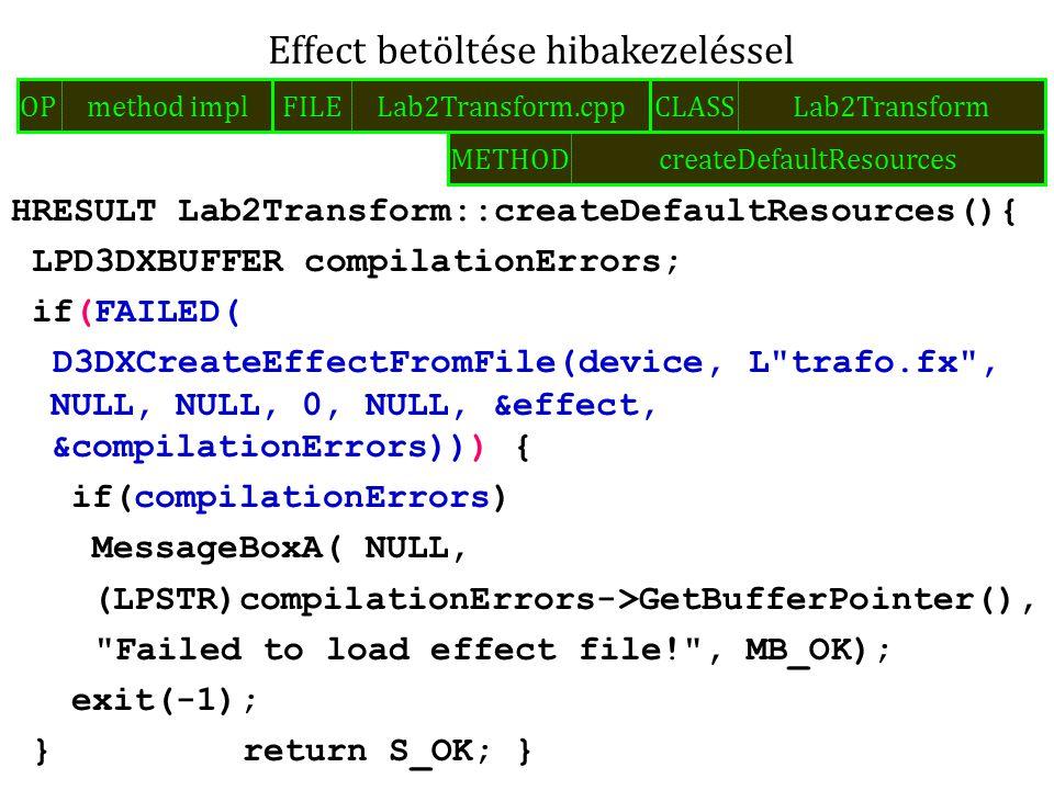 HRESULT Lab2Transform:: releaseDefaultResources() { effect->Release(); return S_OK; } Effect felszabadítás FILELab2Transform.cppOPadd codeCLASSLab2Transform METHODreleaseDefaultResources