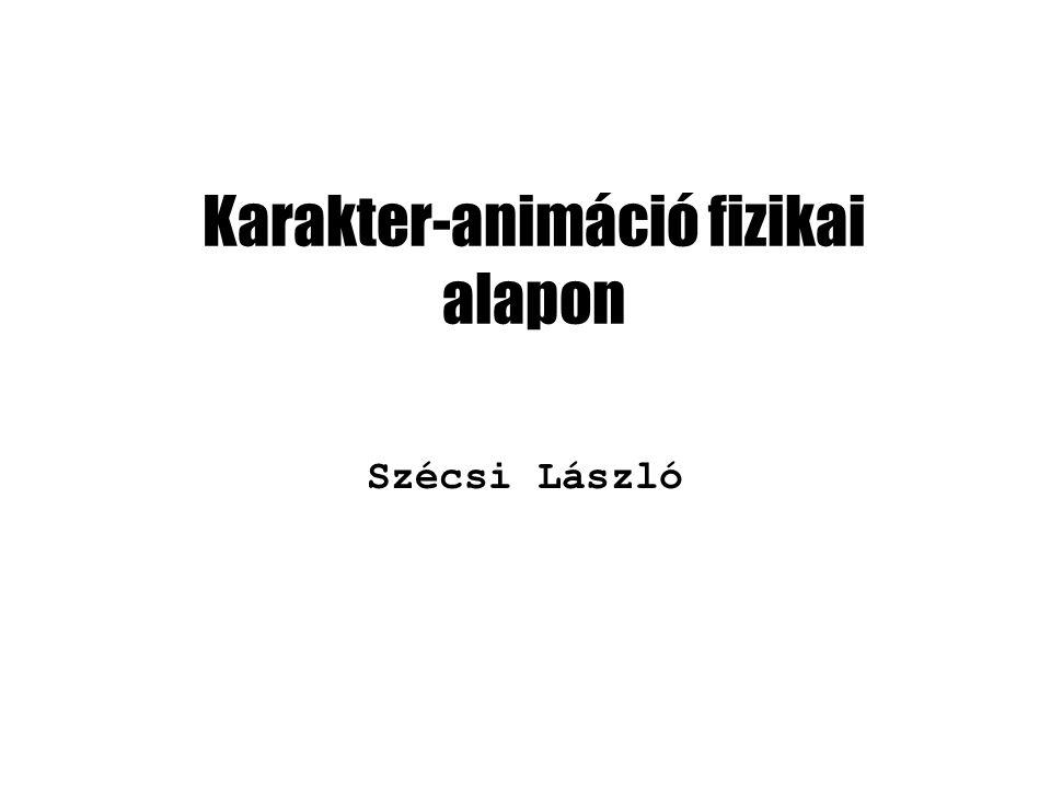 Karakter-animáció fizikai alapon Szécsi László