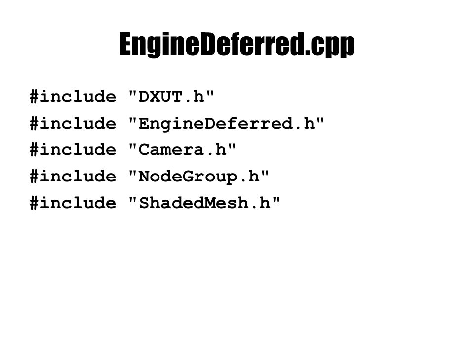 EngineDeferred.cpp #include