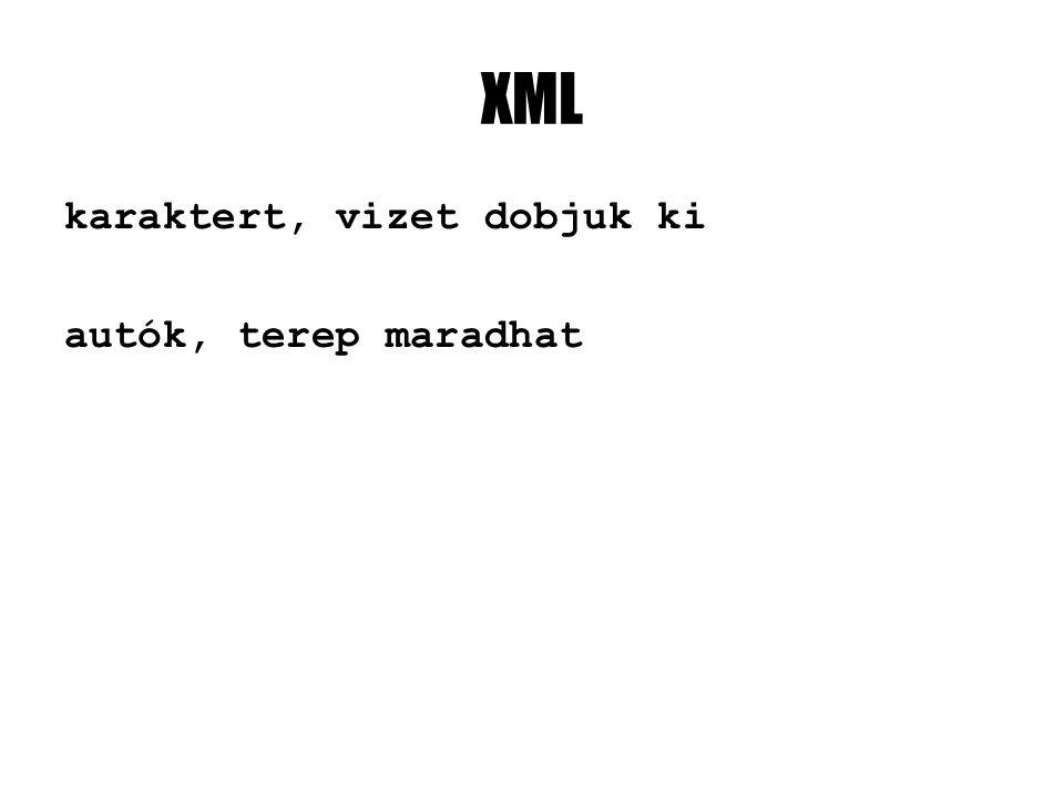 XML karaktert, vizet dobjuk ki autók, terep maradhat