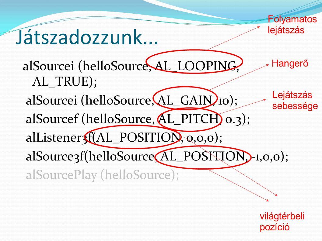 "File lejátszása helloBuffer = alutCreateBufferFromFile(""media/titlemusic.wav ); error = alutGetError(); if(error != AL_NO_ERROR) { Ogre::LogManager::getSingleton().logMessage( Cannot load audio file: + Ogre::String(alutGetErrorString(error))); } Próba"