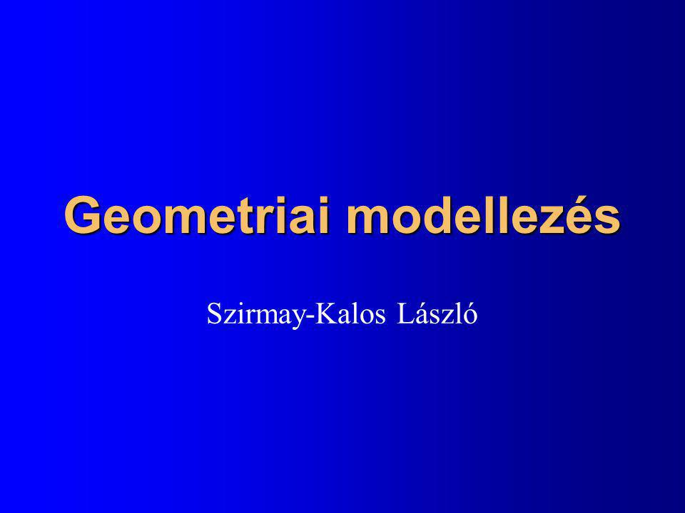 Virtuális világ létrehozása l Geometria –2D: pont, síkgörbe, terület, fraktál (D  2) –3D: pont, térgörbe, felület, test, fraktál (D  3) l Transzformáció (mozgatás) l Optikai tulajdonságok