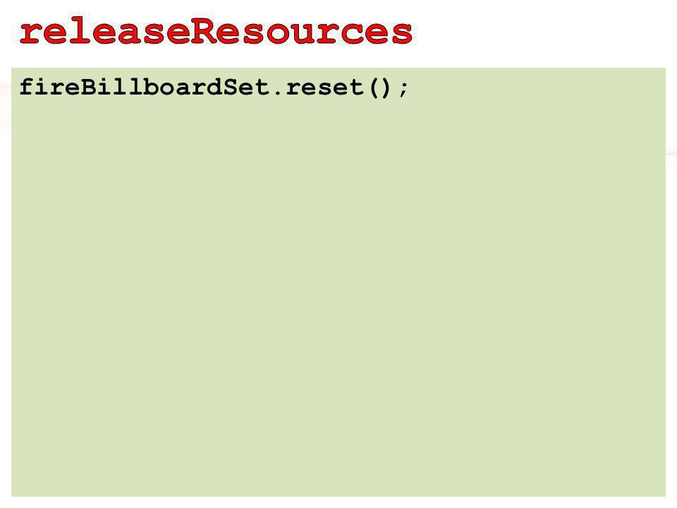 fireBillboardSet.reset();