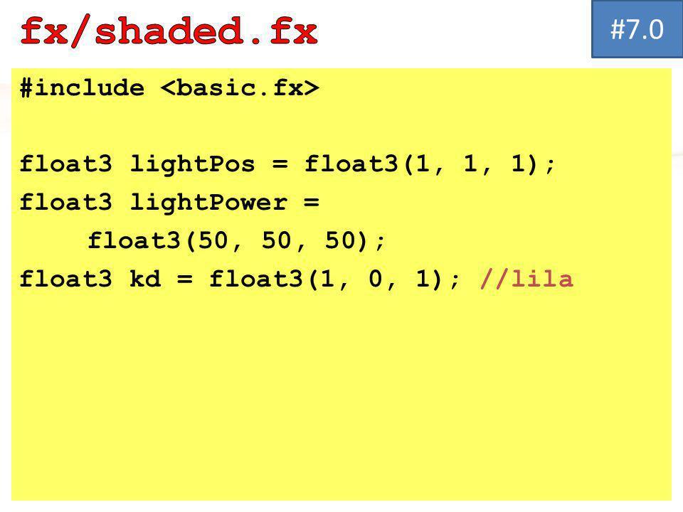 #include float3 lightPos = float3(1, 1, 1); float3 lightPower = float3(50, 50, 50); float3 kd = float3(1, 0, 1); //lila #7.0