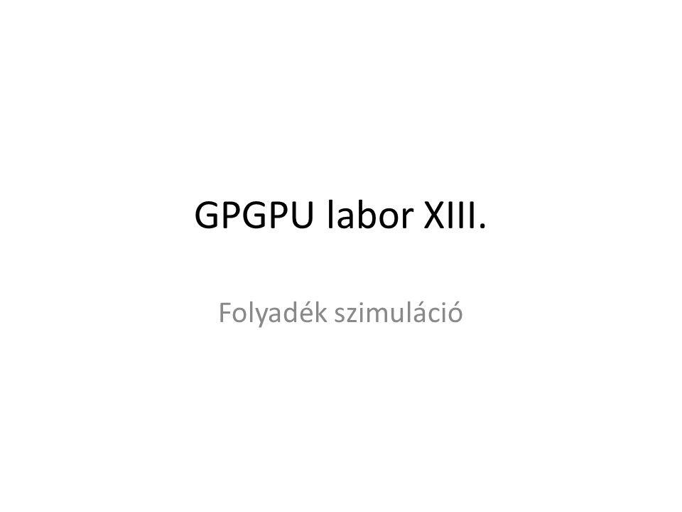 GPGPU labor XIII. Folyadék szimuláció