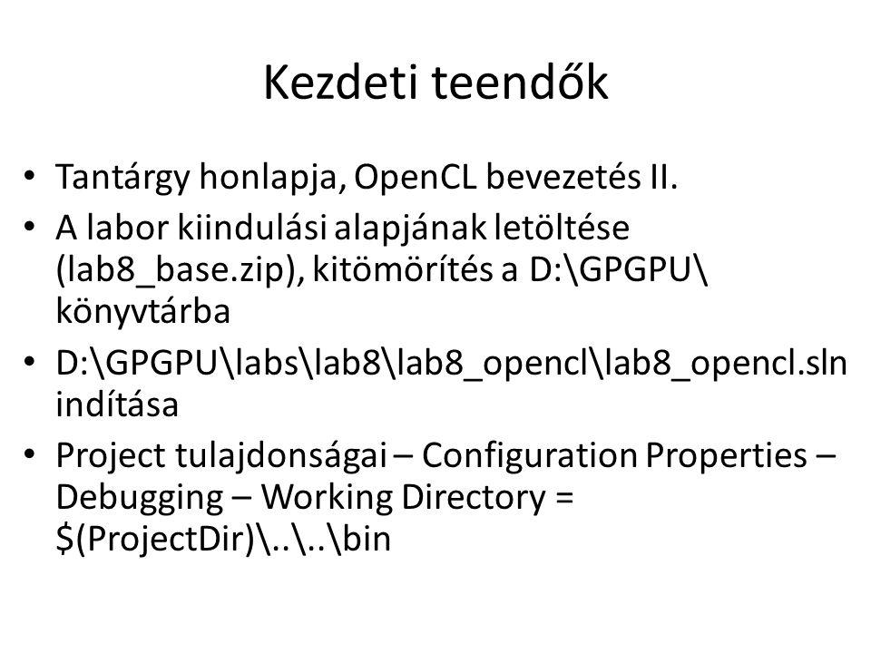 Kezdeti teendők Tantárgy honlapja, OpenCL bevezetés II.