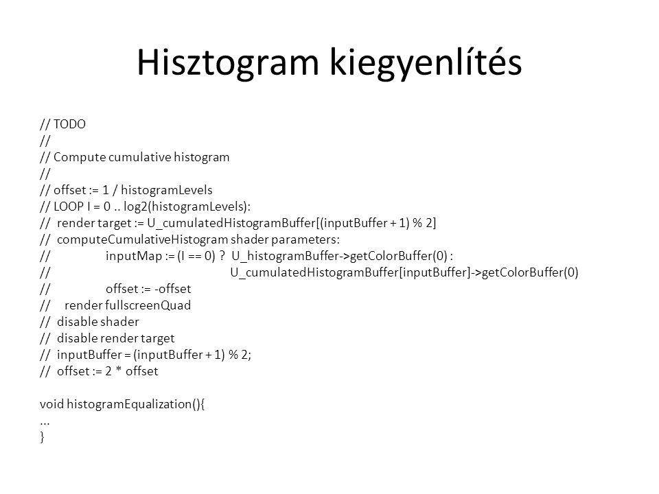 Hisztogram kiegyenlítés // TODO // // Compute cumulative histogram // // offset := 1 / histogramLevels // LOOP I = 0..