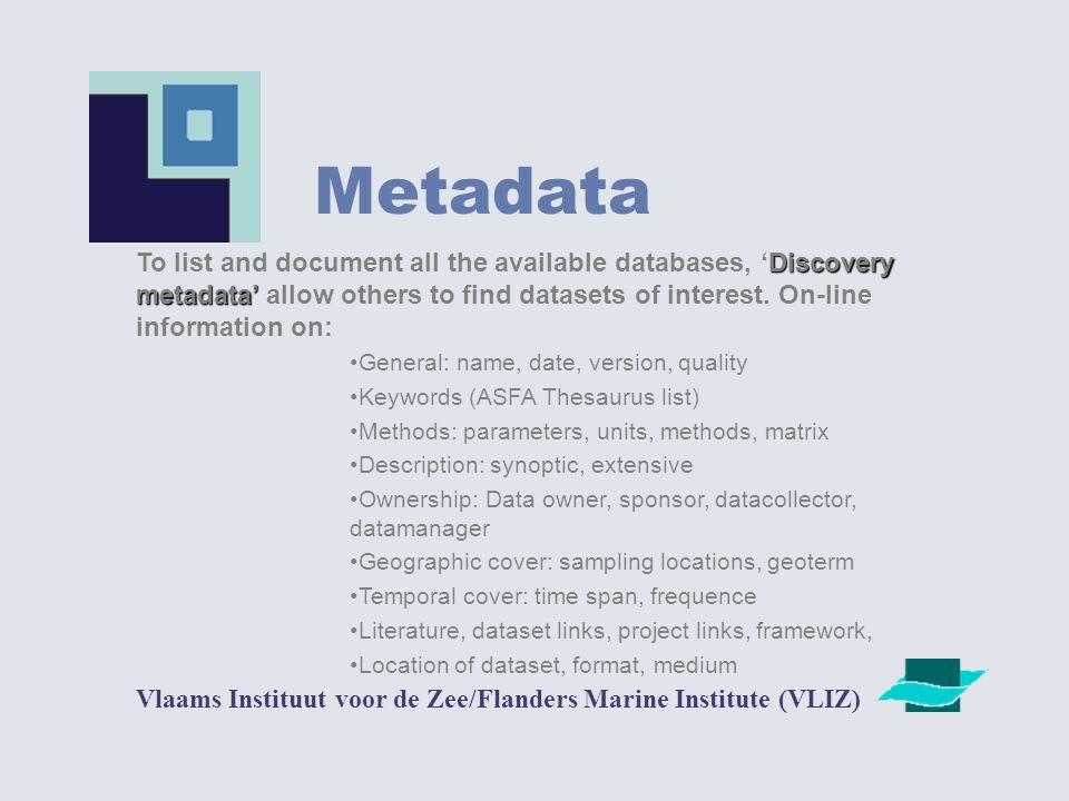 Meta data Vlaams Instituut voor de Zee/Flanders Marine Institute (VLIZ) To list and describe all the available databases:
