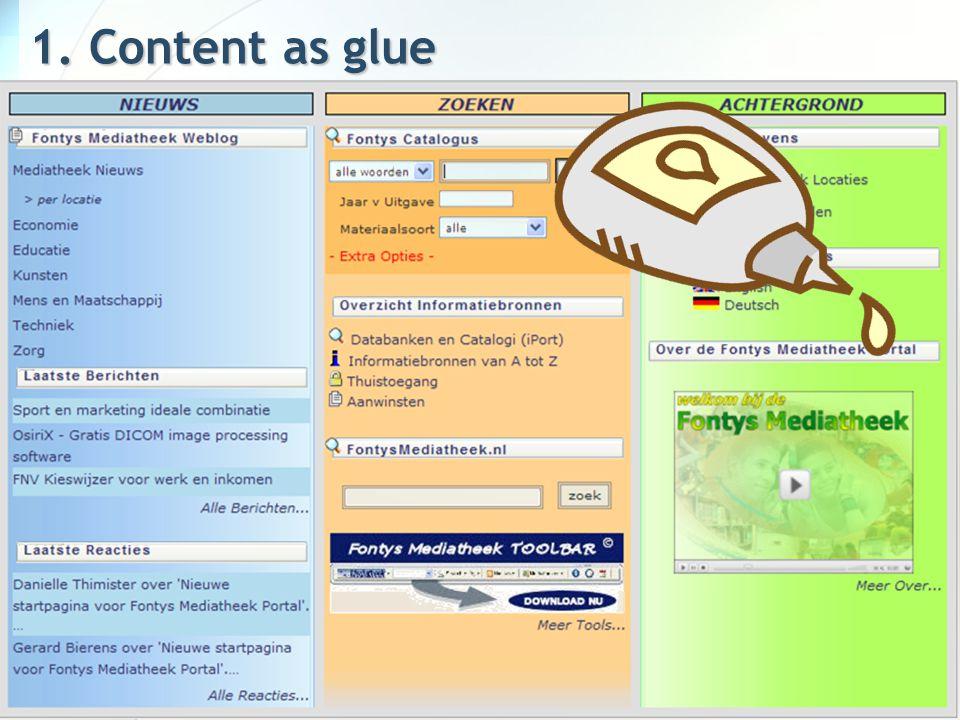 1. Content as glue