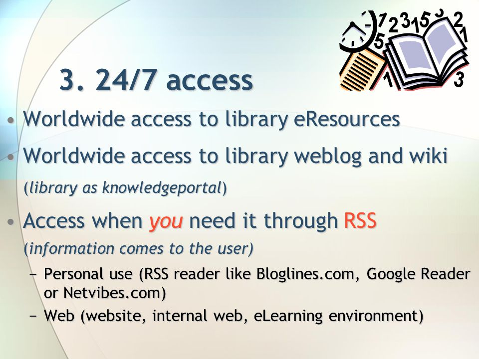 3. 24/7 access Worldwide access to library eResourcesWorldwide access to library eResources Worldwide access to library weblog and wikiWorldwide acces