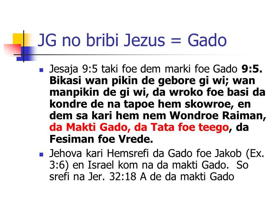 JG no bribi Jezus = Gado Jesaja 9:5 taki foe dem marki foe Gado 9:5.