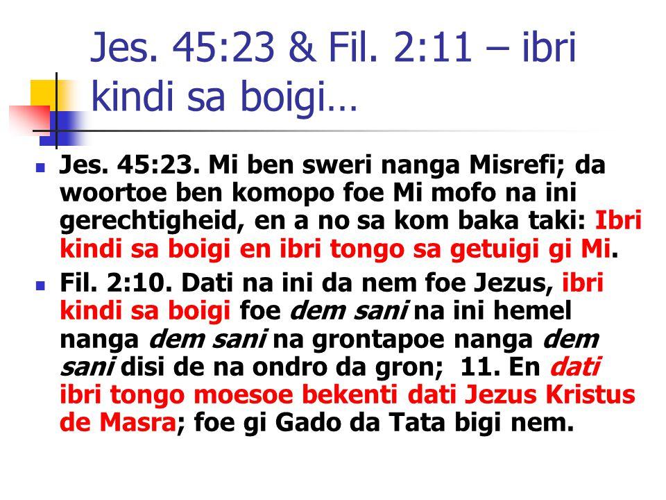 Jes. 45:23 & Fil. 2:11 – ibri kindi sa boigi… Jes.