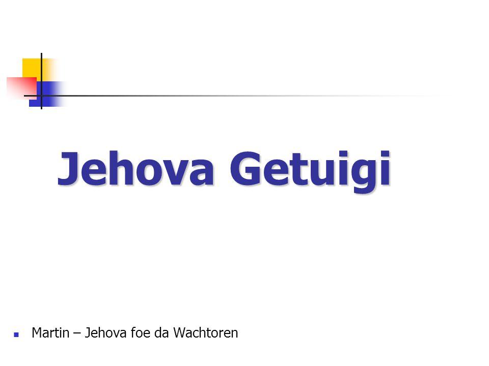 Jehova Getuigi Martin – Jehova foe da Wachtoren