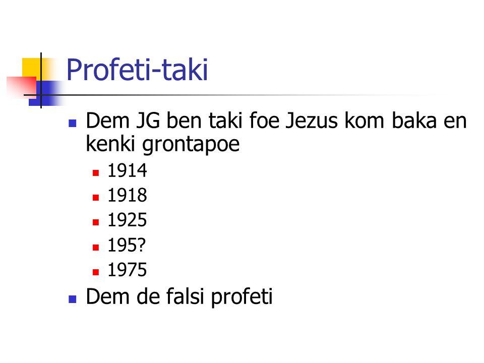 Profeti-taki Dem JG ben taki foe Jezus kom baka en kenki grontapoe 1914 1918 1925 195.