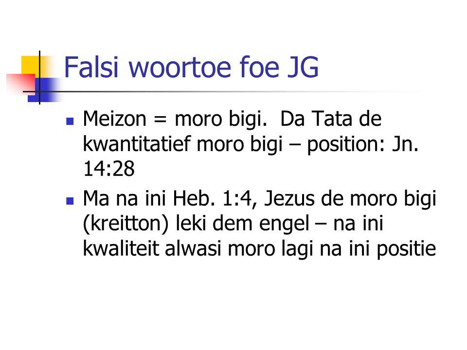 Falsi woortoe foe JG Meizon = moro bigi. Da Tata de kwantitatief moro bigi – position: Jn.