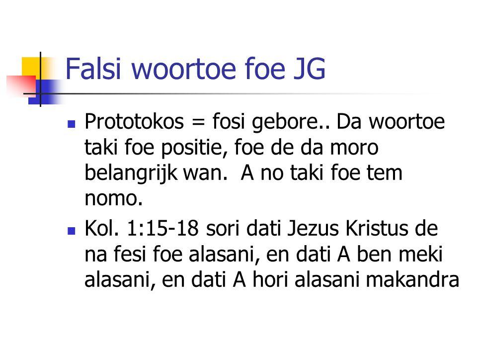 Falsi woortoe foe JG Prototokos = fosi gebore..