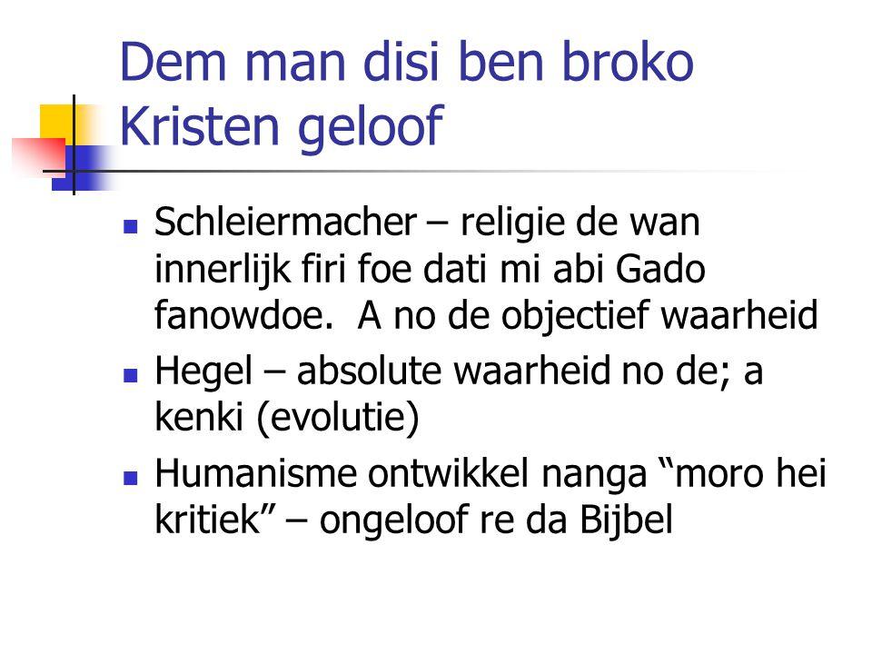 Dem man disi ben broko Kristen geloof Schleiermacher – religie de wan innerlijk firi foe dati mi abi Gado fanowdoe.