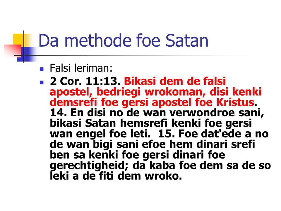 Da methode foe Satan Falsi leriman: 2 Cor. 11:13.