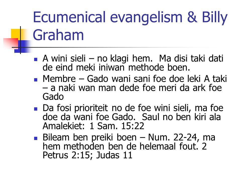 Ecumenical evangelism & Billy Graham A wini sieli – no klagi hem.