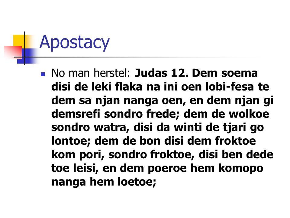 Apostacy No man herstel: Judas 12.