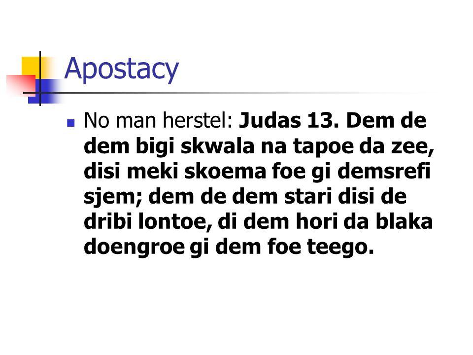 Apostacy No man herstel: Judas 13.