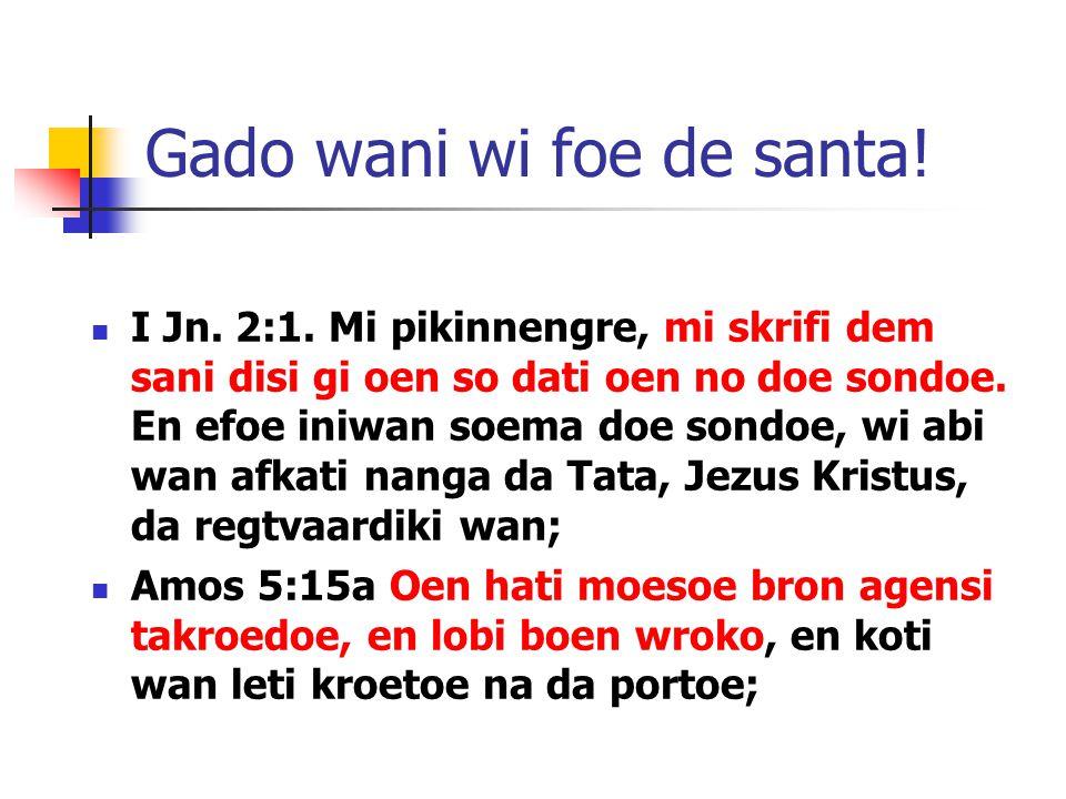 Gado wani wi foe de santa. I Jn. 2:1.