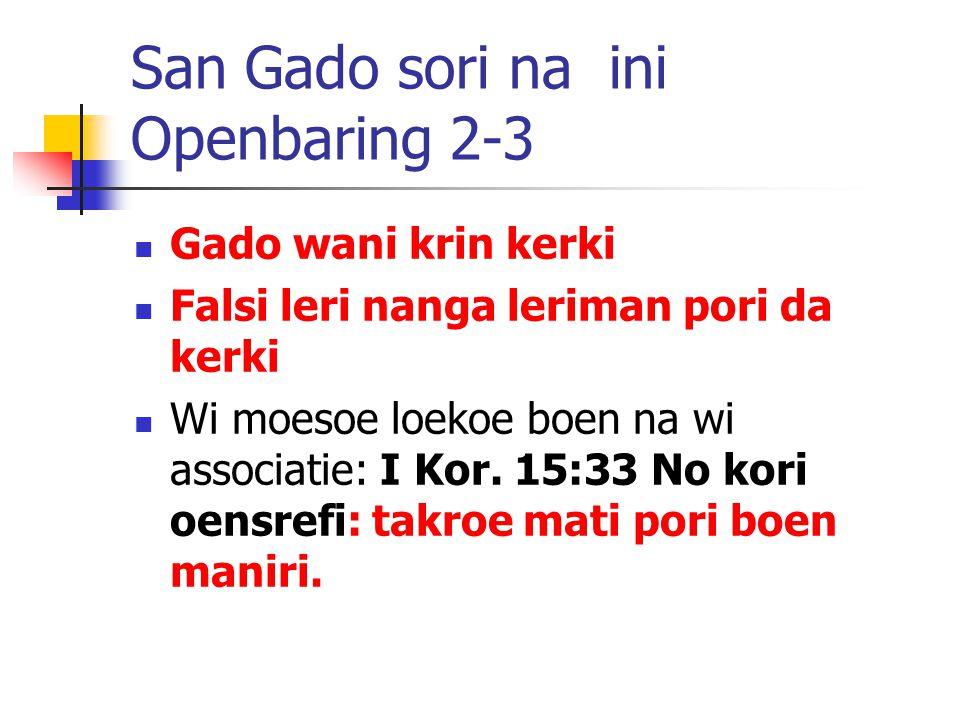 San Gado sori na ini Openbaring 2-3 Gado wani krin kerki Falsi leri nanga leriman pori da kerki Wi moesoe loekoe boen na wi associatie: I Kor.