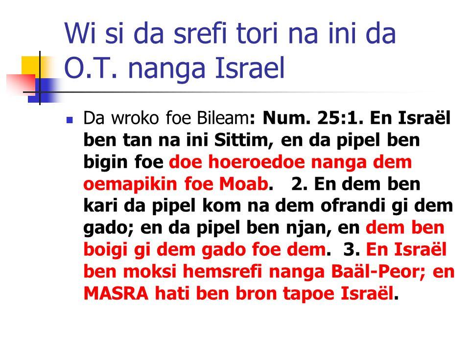 Wi si da srefi tori na ini da O.T. nanga Israel Da wroko foe Bileam: Num.