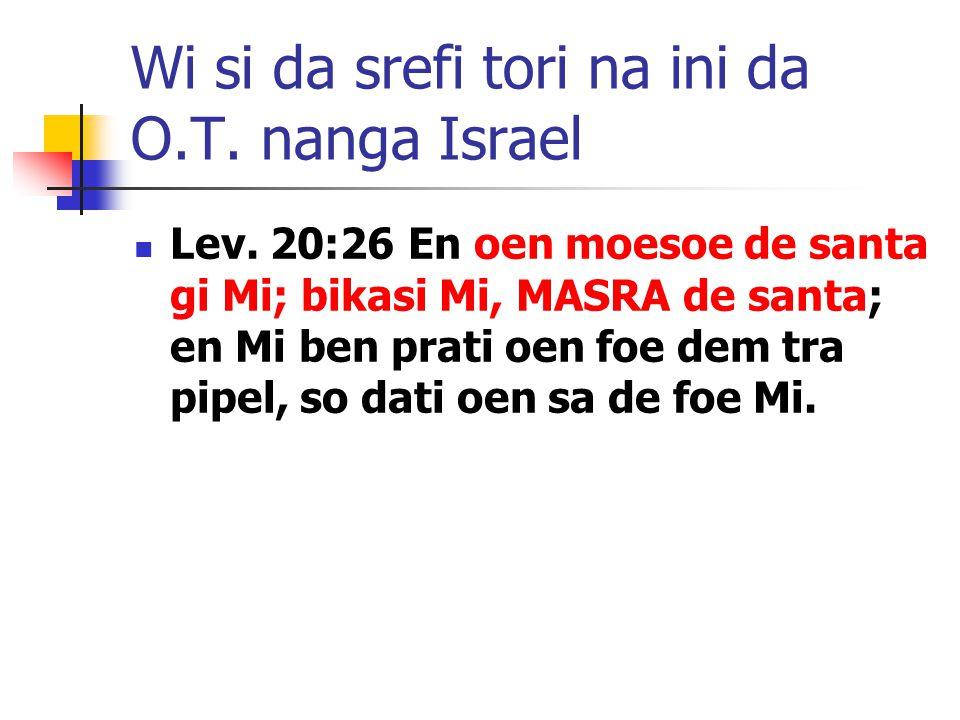 Wi si da srefi tori na ini da O.T. nanga Israel Lev.