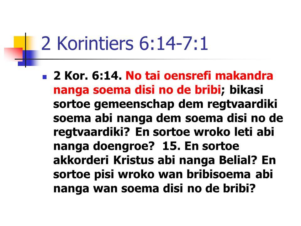 2 Korintiers 6:14-7:1 2 Kor. 6:14.