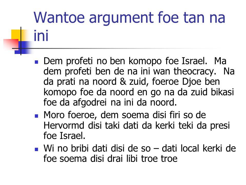 Wantoe argument foe tan na ini Dem profeti no ben komopo foe Israel.
