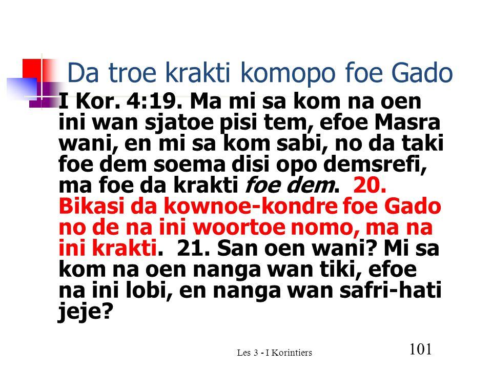 Les 3 - I Korintiers 101 Da troe krakti komopo foe Gado I Kor.