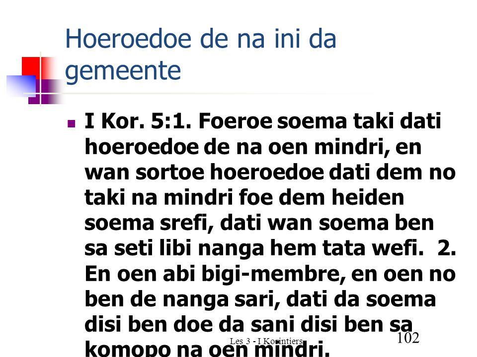 Les 3 - I Korintiers 102 Hoeroedoe de na ini da gemeente I Kor.