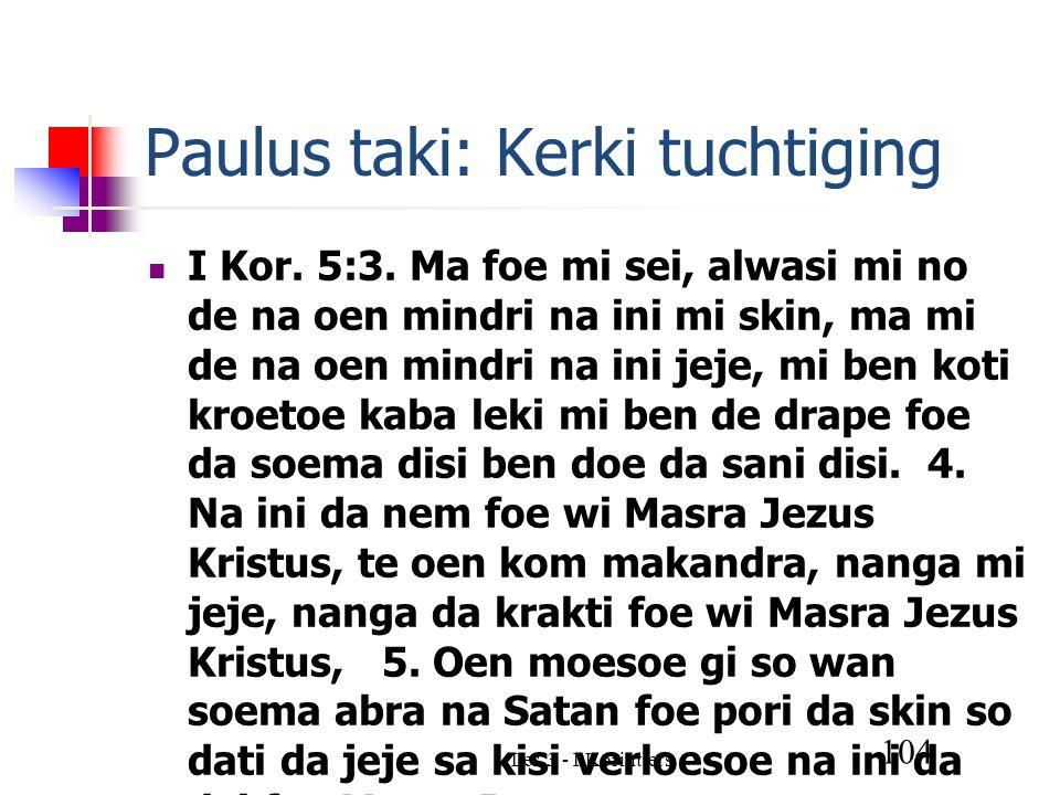 Les 3 - I Korintiers 104 Paulus taki: Kerki tuchtiging I Kor.