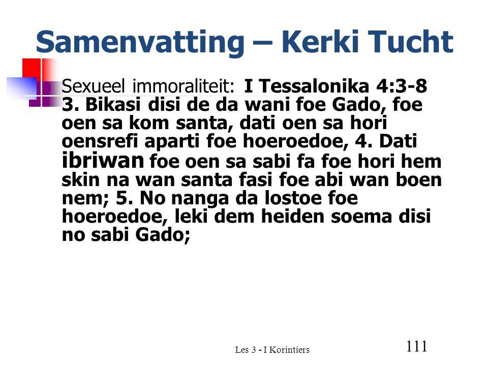 Les 3 - I Korintiers 111 Samenvatting – Kerki Tucht Sexueel immoraliteit: I Tessalonika 4:3-8 3.