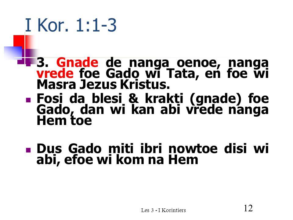 Les 3 - I Korintiers 12 I Kor. 1:1-3 3.