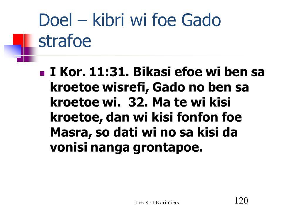 Les 3 - I Korintiers 120 Doel – kibri wi foe Gado strafoe I Kor.
