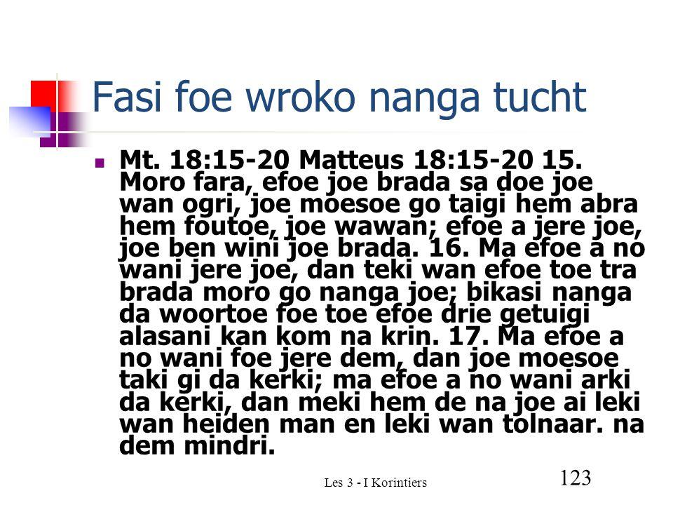 Les 3 - I Korintiers 123 Fasi foe wroko nanga tucht Mt.